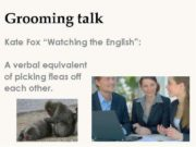 Grooming talk Kate Fox Watching the English A