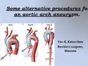 Some alternative procedures for an aortic arch aneurysm
