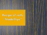 Recipe of rolls filadelfiya Rolls Filadelfiya I