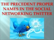 THE PRECEDENT PROPER NAMES IN THE SOCIAL NETWORKING