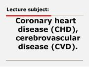 Lecture subject Coronary heart disease CHD cerebrovascular disease