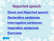 Direct and Reported speech Declarative sentences Interrogative sentences
