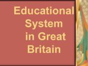 Educational System in Great Britain In Britain