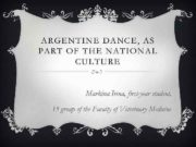 ARGENTINE DANCE AS PART OF THE NATIONAL CULTURE