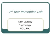 2 nd  Year Perception Lab Keith Langley