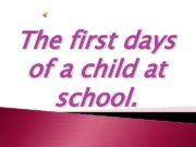 The first days of a child at school