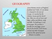 GEOGRAPHY Great Britain consists of England Scotland Wales