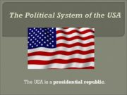 The Political System of the USA The USA