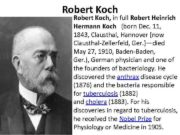 Robert Koch in full Robert Heinrich Hermann Koch