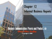 Chapter 12 Informal Business Reports Business Communication: Process