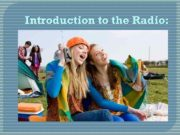 Introduction to the Radio How radio communication