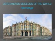 OUTSTANDING MUSEUMS OF THE WORLD Hermitage History