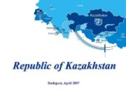 Republic of Kazakhstan Budapest April 2007 Republic