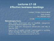 Lectures 17 -18 Effective business meetings Lecturer Gulmira
