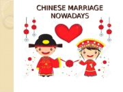 CHINESE MARRIAGE NOWADAYS  Chinese society,  the