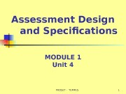 Assessment Design and Specifications MODULE 1 Unit 4