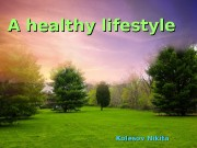 A healthy lifestyle   Kolesov Nikita