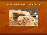 A traditional British pudding puff  II ngredients