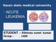 Kazan state medical university 1. Acute lymphocytic