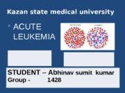 Kazan state medical university 1. Acute lymphocytic