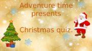 Adventure time presents Christmas quiz.