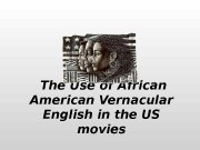 The Use of African American Vernacular English in