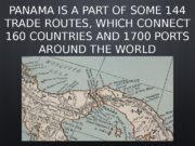 PANAMA IS A PART OF SOME 144 TRADE