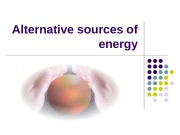 Alternative sources of energy  Lesson Objective