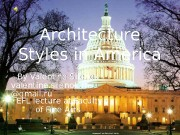 Architecture Styles in America   By Valentine