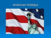 American holidays  January 1 -New Year's Day