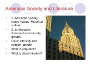 American Society and Literature  1. American Society