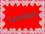 L o n d o n  London