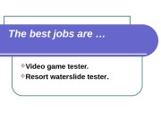 The best jobs are …  Video game