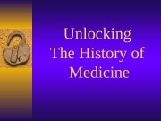 Unlocking The History of Medicine  Primitive Times