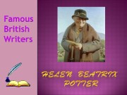 Helen Beatrix Potter was born on 6 th