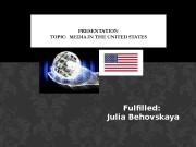 Презентация Беховская — Media in the USA
