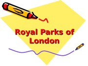 Презентация Безверхия — Royal Parks of London
