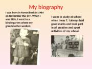 My biography I was born in Novosibirsk in