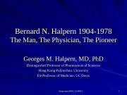 Symposium BNH, 10/08/04 11 Bernard N. Halpern 1904