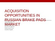 ACQUISITION OPPORTUNITIES IN RUSSIAN BRAKE PADS MARKETАбдухамидов Антон