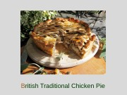 B ritish Traditional Chicken Pie  1.