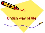 British way of life.  To feel all