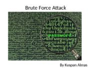 Brute Force Attack By Kuspan Almas  Overview
