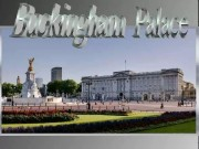 Buckingham Palace  World-famous Buckingham Palace is the