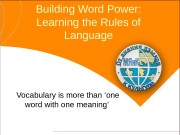 Building Word Power:  Learning the Rules of