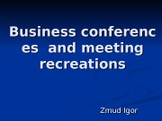 Businessconferenc eses   and meeting recreations Zmud