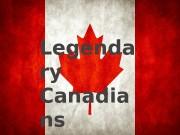 Legenda ry Canadia ns   • Bryan