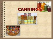 CANNING   Canning means, the preservation of