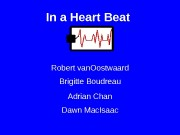 In a Heart Beat Robert van. Oostwaard Dawn