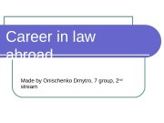 Career in law abroad Made by Onischenko Dmytro,